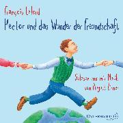 Cover-Bild zu Hector und das Wunder der Freundschaft (Audio Download) von Lelord, François