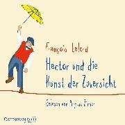 Cover-Bild zu Hector und die Kunst der Zuversicht (Hectors Abenteuer 8) (Audio Download) von Lelord, François