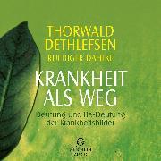 Cover-Bild zu Dahlke, Ruediger: Krankheit als Weg (Audio Download)