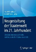 Cover-Bild zu Neugestaltung der Staatenwelt im 21. Jahrhundert (eBook) von Bergbauer, Harald (Hrsg.)