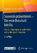 Cover-Bild zu Souverän präsentieren - Die erste Botschaft bist Du (eBook) von Schott, Dominik Umberto