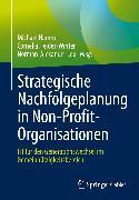 Cover-Bild zu Strategische Nachfolgeplanung in Non-Profit-Organisationen (eBook) von Hamm, Michael (Hrsg.)