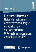 Cover-Bild zu Künstliche Neuronale Netze als Instrument der Werttreiberanalyse im Kontext der wertorientierten Unternehmenssteuerung am Beispiel des EVA (eBook) von Hölscher, Marius