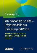 Cover-Bild zu KI in Marketing & Sales - Erfolgsmodelle aus Forschung und Praxis (eBook) von Terstiege, Meike (Hrsg.)