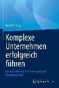 Cover-Bild zu Komplexe Unternehmen erfolgreich führen (eBook) von Grünig, Rudolf