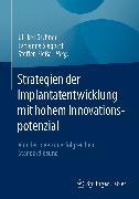 Cover-Bild zu Strategien der Implantatentwicklung mit hohem Innovationspotenzial (eBook) von Löschner, Ulrike (Hrsg.)