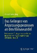 Cover-Bild zu Das Gelingen von Anpassungsprozessen an den Klimawandel (eBook) von Fischer-Korp, Christa