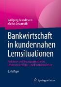 Cover-Bild zu Bankwirtschaft in kundennahen Lernsituationen (eBook) von Grundmann, Wolfgang