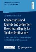 Cover-Bild zu Connecting Brand Identity and Consumer-Based Brand Equity for Tourism Destinations (eBook) von Hodson, Julian Michael