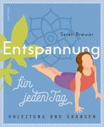 Cover-Bild zu Entspannung für jeden Tag (Einfache Übungen, Atemtechniken, Dehnungen, Visualisierungen) von Brewer, Sarah