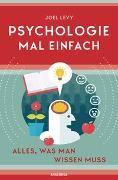 Cover-Bild zu Psychologie mal einfach (für Einsteiger, Anfänger und Studierende) von Levy, Joel
