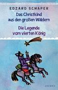 Cover-Bild zu Die Legende vom vierten König / Das Christkind aus den großen Wäldern von Schaper, Edzard
