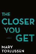 Cover-Bild zu The Closer You Get (eBook)
