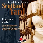 Cover-Bild zu Duschek, Markus: Die größten Fälle von Scotland Yard, Folge 49: Hochzeitsnacht (Audio Download)