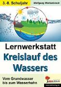 Cover-Bild zu Lernwerkstatt Kreislauf des Wassers (eBook) von Wertenbroch, Wolfgang