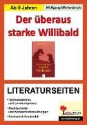 Cover-Bild zu Der überaus starke Willibald - Literaturseiten (eBook) von Wertenbroch, Wolfgang
