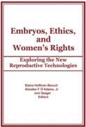Cover-Bild zu Embryos, Ethics, and Women's Rights (eBook) von Baruch, Elaine
