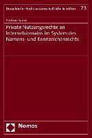 Cover-Bild zu Kunze, Andreas: Private Nutzungsrechte an Internetdomains im System des Namens- und Kennzeichenrechts