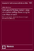 Cover-Bild zu Hillebrand, Ulrike: Vom geschäftlichen Verkehr über die markenmäßige Benutzung bis zum Warentransit