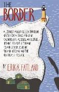 Cover-Bild zu Fatland, Erika: The Border - A Journey Around Russia