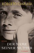 Cover-Bild zu Camurri, Roberto: Der Name seiner Mutter