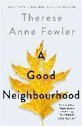 Cover-Bild zu Fowler, Therese Anne: A Good Neighbourhood