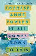 Cover-Bild zu Fowler, Therese Anne: It All Comes Down to This
