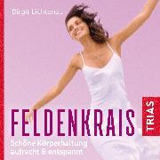 Cover-Bild zu Feldenkrais: Schöne Körperhaltung (Audio Download) von Lichtenau, Birgit