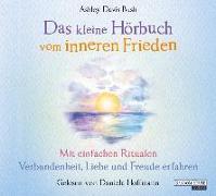 Cover-Bild zu Das kleine Hör-Buch vom inneren Frieden von Davis Bush, Ashley