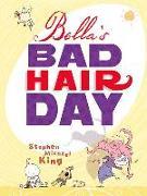 Cover-Bild zu King, Stephen Michael: Bella's Bad Hair Day