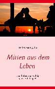 Cover-Bild zu Mitten aus dem Leben (eBook) von Tiggelen, Norbert van