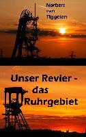 Cover-Bild zu Unser Revier - das Ruhrgebiet von Tiggelen, Norbert van