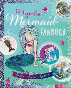 Cover-Bild zu Das große Mermaid-Fanbuch (eBook) von Lainka, Dr. Claudia