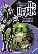 Cover-Bild zu Die ungluablichen Fälle des Dr. Dark, Band 4: Die Alien-Olympiade