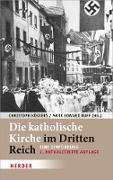 Cover-Bild zu Kösters, Christoph (Hrsg.): Die katholische Kirche im Dritten Reich (eBook)