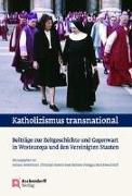 Cover-Bild zu Henkelmann, Andreas (Hrsg.): Katholizismus transnational