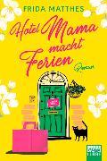 Cover-Bild zu Hotel Mama macht Ferien von Matthes, Frida
