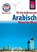 Cover-Bild zu Reise Know-How Kauderwelsch Arabisch für die Golfstaaten - Wort für Wort: Kauderwelsch-Sprachführer Band 133 (eBook) von Krasa, Daniel