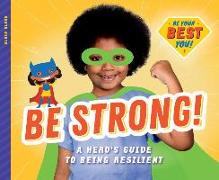 Cover-Bild zu Olson, Elsie: Be Strong!: A Hero's Guide to Being Resilient