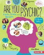 Cover-Bild zu Olson, Elsie: Are You Psychic?: Facts, Trivia, and Quizzes