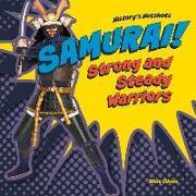 Cover-Bild zu Olson, Elsie: Samurai! Strong and Steady Warriors