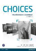 Cover-Bild zu Choices Pre-intermediate Workbook (with Audio CD) von Kay, Sue