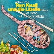 Cover-Bild zu Tom Knall und die Libelle, Folge 2: Der Mann mit der Schrotflinte (Audio Download) von Ecke, Wolfgang