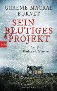 Cover-Bild zu Sein blutiges Projekt - Der Fall Roderick Macrae von Burnet, Graeme Macrae