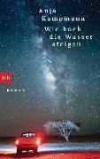 Cover-Bild zu Wie hoch die Wasser steigen von Kampmann, Anja