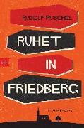 Cover-Bild zu Ruhet in Friedberg von Ruschel, Rudolf