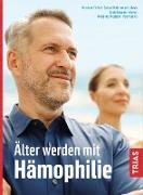 Cover-Bild zu Älter werden mit Hämophilie (eBook) von Krammer-Steiner, Beate