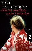 Cover-Bild zu Vanderbeke, Birgit: Alberta empfängt einen Liebhaber (eBook)