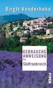 Cover-Bild zu Vanderbeke, Birgit: Gebrauchsanweisung für Südfrankreich