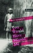 Cover-Bild zu Vanderbeke, Birgit: You Would Have Missed Me (eBook)
